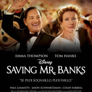 Saving Mr. Banks. (Supercali)fragili come gli specchi